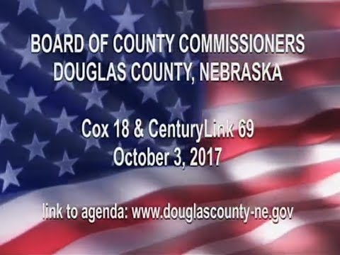 Board of County Commissioners Douglas County Nebraska, October 3, 2017