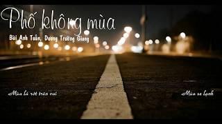Phố không mùa [ Lyric ] - Bùi Anh Tuấn, Dương Trường Giang