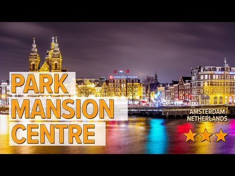 park-mansion-centre-hotel-review- -hotels-in-amsterdam- -netherlands-hotels