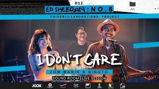 """I Don't Care"" (Ed Sheeran Cover) by สิงโต นำโชค x ส้ม มารี   Sound Room"
