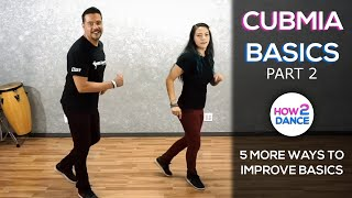 Cumbia Basics (Part 2) - 5 Ways to Improve Instantly 2019 | How 2 Dance