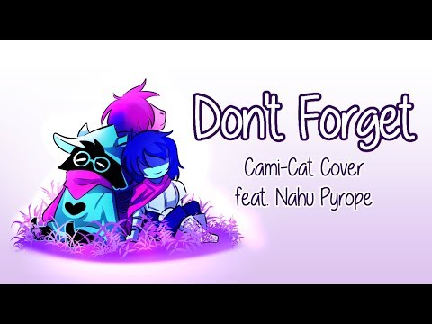 Delta Rune Ending Song- Don't Forget [Cami-Cat Feat. Nahu Pyrope]