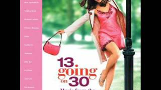13 Going On 30 soundtrack 13. Ingram Hill - Will I Ever Make It Home