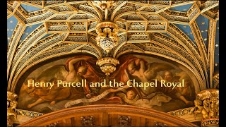 Henry Purcell and the Chapel Royal