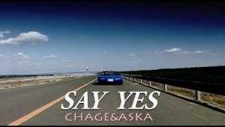 SAY YES (カラオケ) CHAGE&ASKA