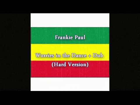 Frankie Paul - Worries in the Dance + Dub (Hard Version)