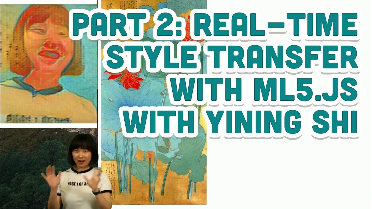 Style Transfer Part 2: Real-Time Style Transfer with ml5 js with Yining Shi