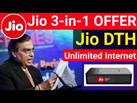 Jio 3-in-1 Plan Jio DTH More Than 600 TV Channels Unlimited Internet | Jio New Offer From June 2019