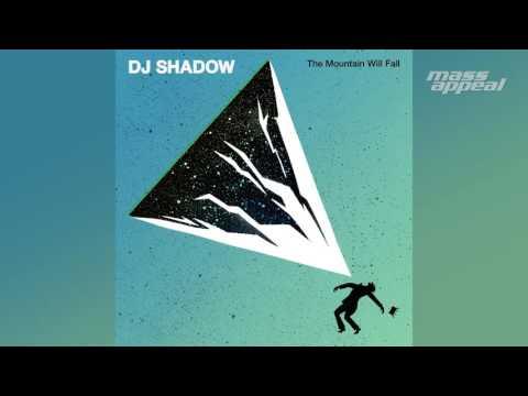 """The Mountain Will Fall"" (The Mountain Will Fall) [HQ Audio] - DJ Shadow"