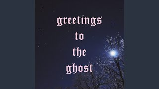 Greetings to the Ghost