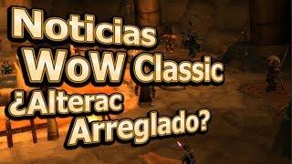 🔥 ¿Alterac Arreglado? - Noticias WoW Classic