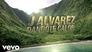 Смотреть клип J Alvarez - Dándote Calor