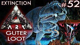 ARK EXTINCTION Deutsch Guter Höhlenloot Ark: Extinction Deutsch German Gameplay #52