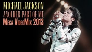 Michael Jackson - Another Part of Me | MJWE Mix 2013