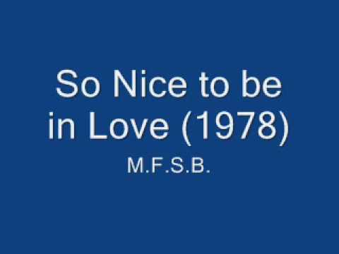 M.F.S.B. - To be in love (So Nice)