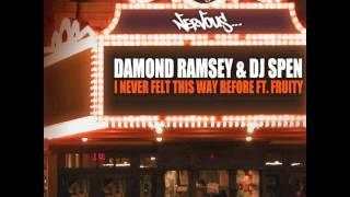 Damond Ramsey & DJ Spen - I Never Felt This Way Before feat. Fruity