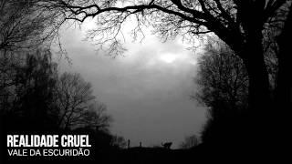 Realidade Cruel - Vale da Escuridão
