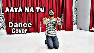 Aaya Na Tu - Arjun Kanungo, Momina Mustehsan | Dance Choreography | Dheeraj Utreja