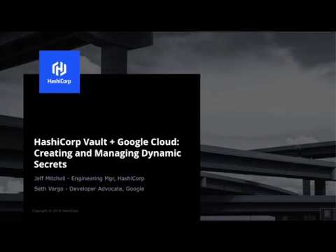 HashiCorp Vault + Google Cloud Creating and Managing Dynamic Secrets