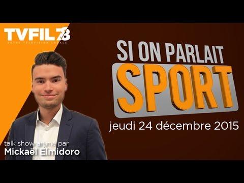 Si On Parlait Sport – Emission du 24 décembre 2015