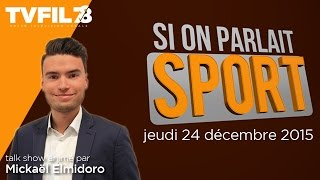 Si On Parlait Sport – Emission du 24 décembre 2015