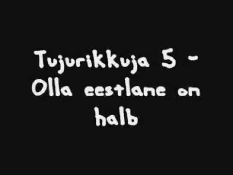 Tujurikkuja 5-Olla eestlane on halb