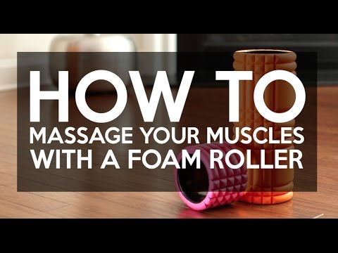 How to Massage Your Muscles With a Foam Roller