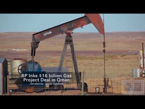BP signs $16 billion gas project deal in Oman