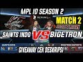SAINTS INDO VS BIGETRON MPL INDONESIA S2 MATCH 2