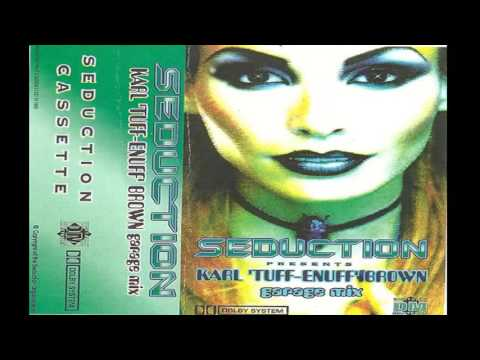 "Karl ""Tuff Enuff"" Brown - Seduction Garage Mix (Side A)"