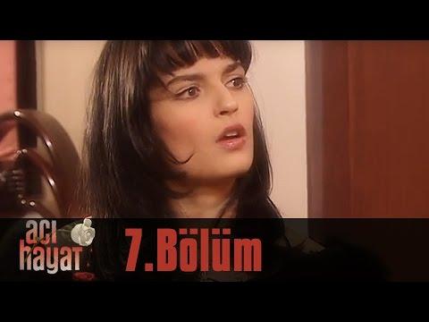 Acı Hayat 7.Bölüm Tek Part İzle (HD)