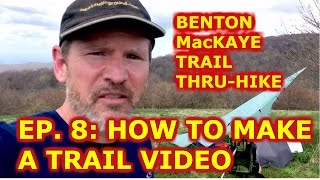 Benton MacKaye Thru-Hike  Ep. 8: How to Vlog Like Casey Neistat (While Backpacking)