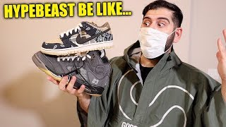 HYPEBEAST BE LIKE...*2020 EDITION*