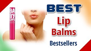 Best Lip Balm in India with Price as on 2017