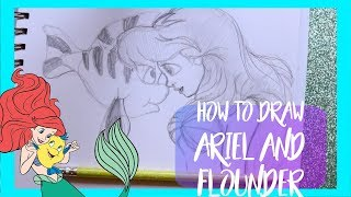 How to Draw ARIEL AND FLOUNDER Together from Disney