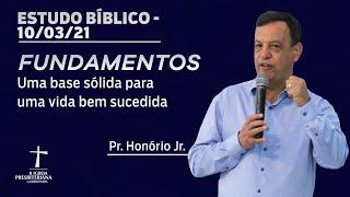 Estudo Bíblico - 10/03/2021 - 19h30 - Pr. Honório Jr. - Fundamentos