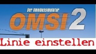 OMSI 2 (Omnibussimulator): Linie einstellen/einrichten [German HD Tutorial]