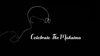 Celebrate the Mahatma