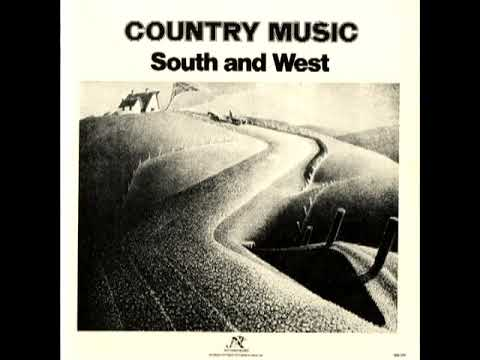 Country Music: South And West [1977] - Various Artists