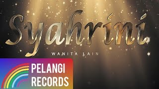 Video Syahrini - Wanita Lain (Official Lyric Video) download MP3, 3GP, MP4, WEBM, AVI, FLV Desember 2017