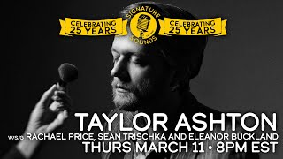 Taylor Ashton - Signature Sounds 25th Anniversary Series - Mar 11, 2021