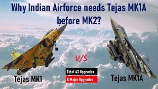 Tejas MK1 vs Tejas MK1A : Why Indian Airforce needs Tejas MK1A before MK2?