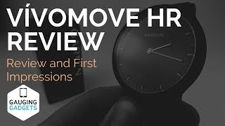Garmin Vivomove HR Review and First Impressions - 2019