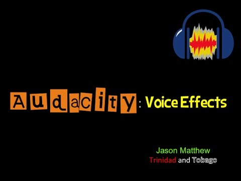 Audacity: Voice Effects