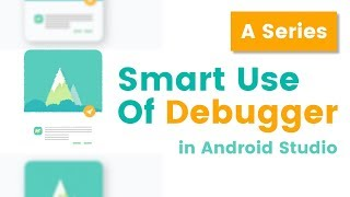 Debug In Android Studio | Get Rid From Ordinary Way | Switch To Smarter Way To Use Debugger