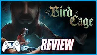 Of Bird & Cage Review (Video Game Video Review)
