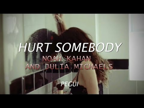 Hurt Somebody - Noah Kahan & Julia Michaels  (Español)