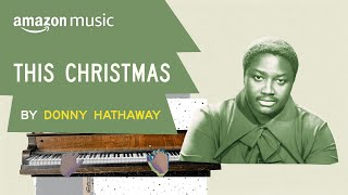 """How Donny Hathaway's """"This Christmas"""" Became a Holiday Classic 