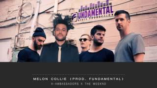 X-Ambassadors x The Weeknd - Melon Collie (Prod. Fundamental)