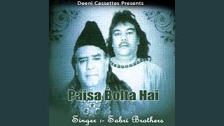 Provided to by believe sas paisa bolta hai · sabri brothers ℗ gobindas released on: 2014-06-14 composer: music publish...